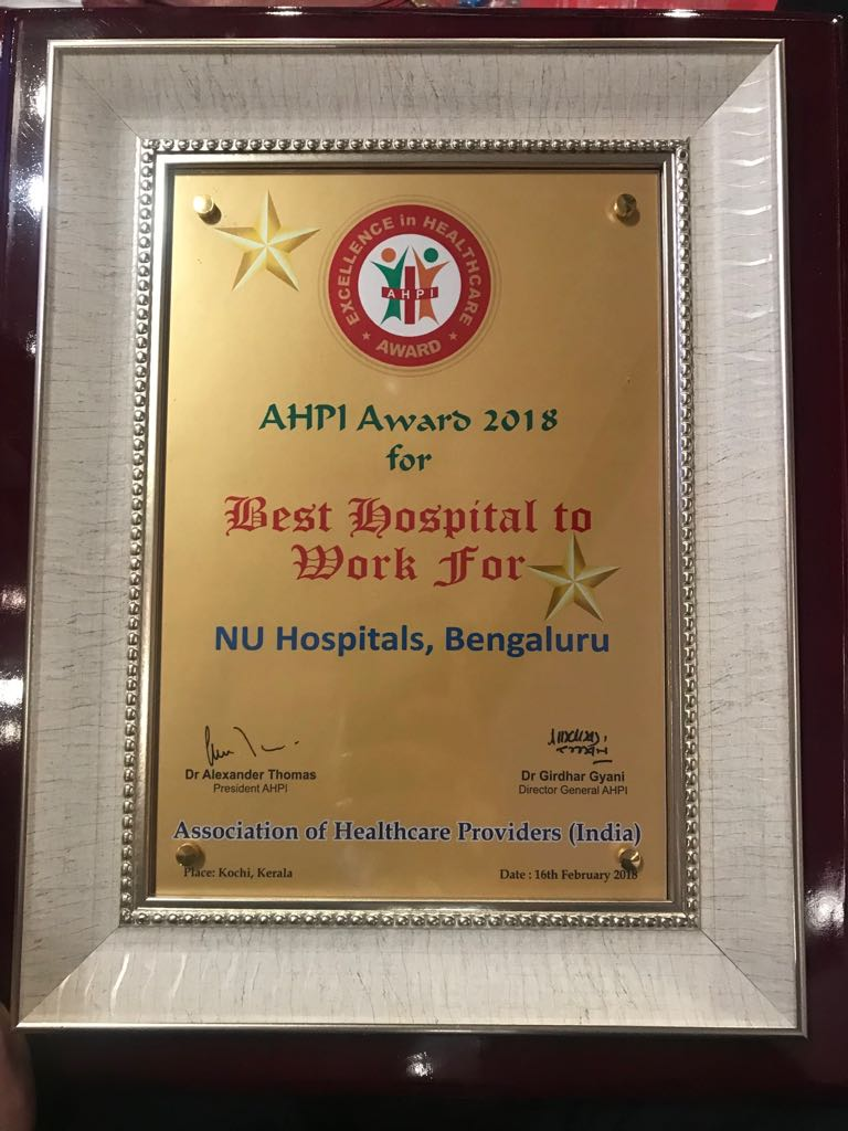 "NU Hospitals – Bengaluru has won the prestigious (Associations of Healthcare Providers) – AHPI Healthcare Excellence Award – 2018 in the Category – ""Best Hospital to Work for""."